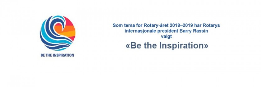 Årets Rotary-tema er: Be the Inspiration